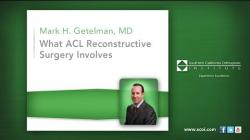 Dr. Mark Getelman – What ACL Reconstructive Surgery Involves